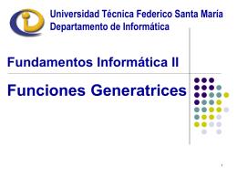 Funciones Generatrices - Universidad Técnica Federico Santa María