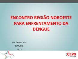 Enfrentamento da dengue - CEVS - Secretaria Estadual da Saúde