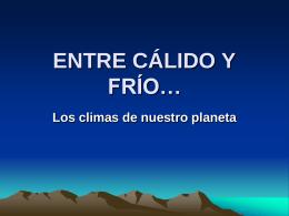 ENTRE CÁLIDO Y FRÍO…