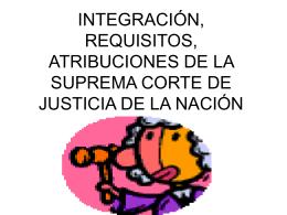 integración, requisitos, atribuciones de la suprema corte de justicia