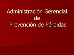 Administración Gerencial de Prevención de Pérdidas