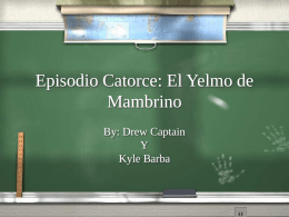 Episodio Catorce: El Yelmo de Mambrino