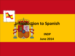 Introduction to Spanish INDP June 2014