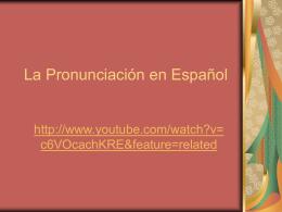 La Pronunciación en Español