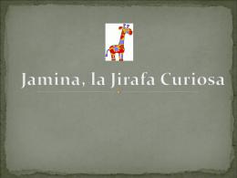 Jamina, La jirafa Curiosa