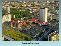 Plaza de las Tres Culturas Cuando México perdió en
