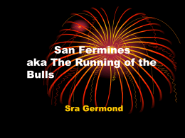 San Fermines aka The Running of the Bulls