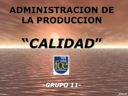 """ADMINISTRACION DE LA PRODUCCION """"CALIDAD"""" -GRUPO 11-"""