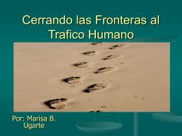 Cerrando las Fronteras al Trafico Humano