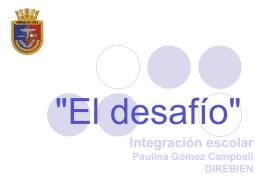 Integración escolar Paulina Gómez Campbell DIREBIEN