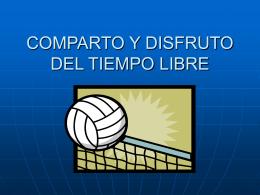 COMPARTO Y DISFRUTO DEL TIEMPO LIBRE