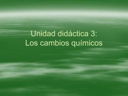 Unidad didáctica 3: Los cambios químicos