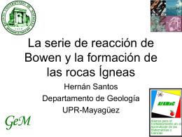 La serie de reacción de Bowen y la formación de las rocas Ígneas
