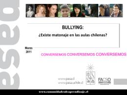 Bullyng en el sistema escolar chileno 03.2011