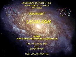LAS GALAXIAS - UPRM QuarkNet Center