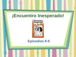 Encuentro Inesperado Episodios 8 y 9