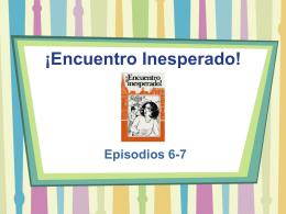 Encuentro Inesperado Episodios 6 y 7