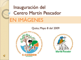 Inauguración del Centro Martín Pescador - C