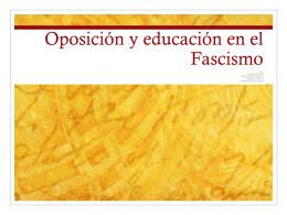 Oposición y educación en el Fascismo - IB