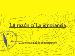 La razón c/ La ignorancia