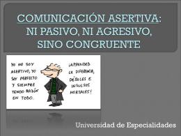 COMUNICACIÓN ASERTIVA: NI PASIVO, NI AGRESIVO, SINO