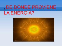 ¿De dónde proviene la energía?