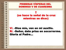 1ras Vísperas del Domingo V de Cuaresma.