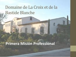 Domaine de La Croix et de la Bastide Blanche