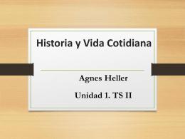 Heller, Agnes. Historia y Vida Cotidiana