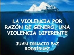 la violencia por razón de género, una violencia diferente, dr. juan