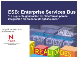 """ESB: Enterprise Services Bus """"La siguiente generación de"""