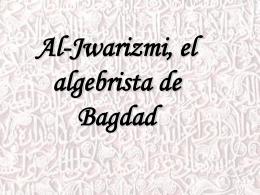 Al-Jwarizmi, el algebrista de Bagdad