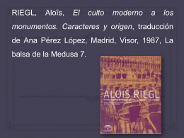 RIEGL, Aloïs, El culto moderno a los monumentos. Caracteres y