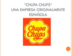 """Chupa Chups"" Una empresa espanola"