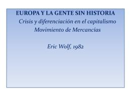 Seminario 4. Crisis y diferenciación en el Capitalismo. Eric Wolf