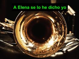 A Elena se lo he dicho yo