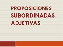 proposiciones subordinadas adjetivas - To