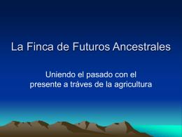 La Finca de Los futuros ancestrales