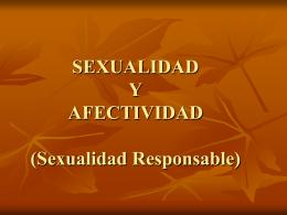 SEXUALIDAD Y AFECTIVIDAD (Sexualidad Responsable)