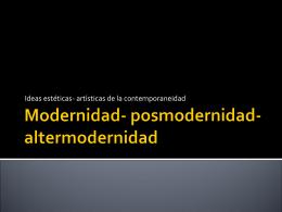Modernidad- posmodernidad