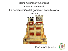 Clase 3 La construcción del gobierno mexica