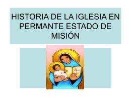 HISTORIA DE LA IGLESIA EN PERMANTE ESTADO DE MISIÓN