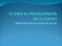 TU ERES EL PROTAGONISTA DE TU EXITO!
