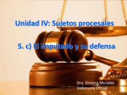 El imputado y su defensa