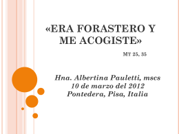 ERA FORASTERO Y ME ACOGISTE Mt, 25, 31