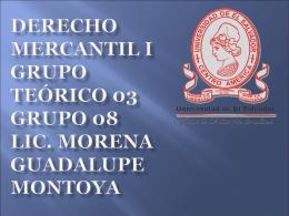 Derecho Mercantil I Grupo Teórico 03 Grupo 08 Lic. Morena