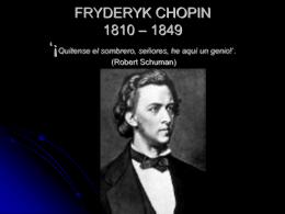 FRYDERYK CHOPIN 1810 - 1849