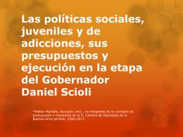 Las políticas sociales, juveniles y de adicciones, sus presupuestos y
