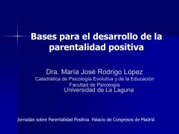 Mª José Rodrigo. Bases para el desarrollo de la Parentalidad Positiva.