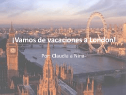 Nina & Claudia`s London Vacation
